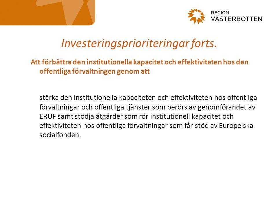 Investeringsprioriteringar forts. Att förbättra den institutionella kapacitet och effektiviteten hos den offentliga förvaltningen genom att stärka den