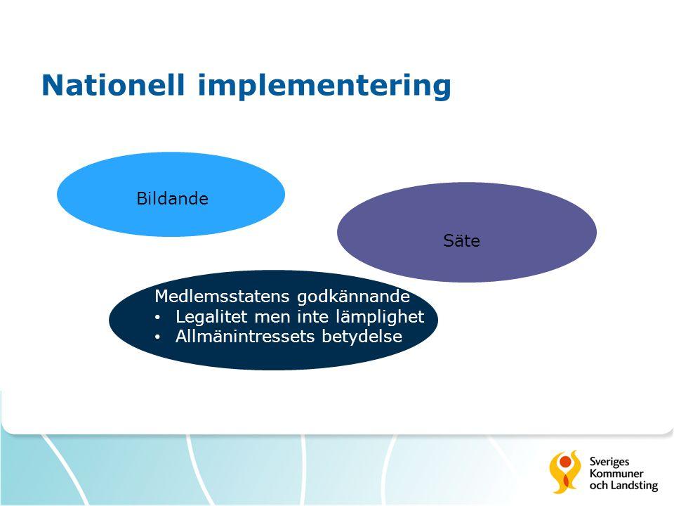 Nationell implementering Bildande Säte Medlemsstatens godkännande Legalitet men inte lämplighet Allmänintressets betydelse