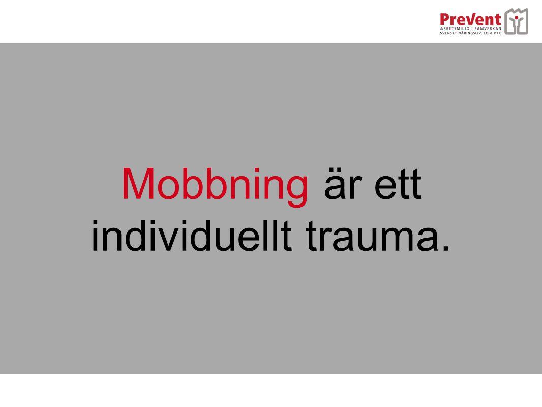 Mobbning är ett individuellt trauma.