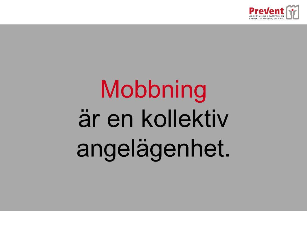 Mobbning är en kollektiv angelägenhet.