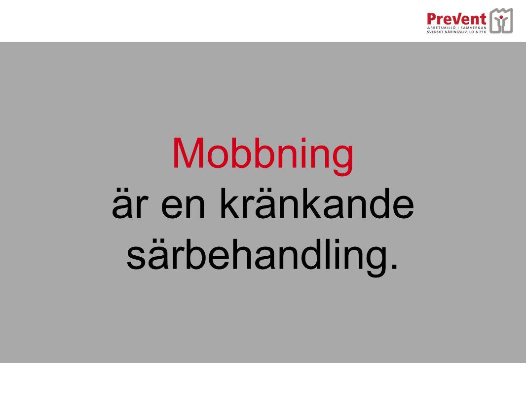 Mobbning är en kränkande särbehandling.