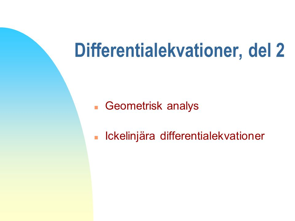Vad är differentialekvationer n Derivator i en ekvation, dvs både y och y' i samma ekvation n Exempel: Både koncentration och förändring av koncentrationen n För att lösa detta så måste man integrera på något sätt, dvs göra om y' till y.