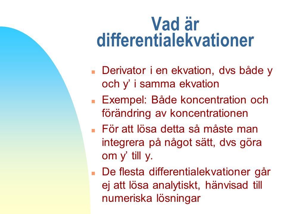 Differentialekvationer, del 1 n Linjära differentialekvationer n Separabla ekvationer n System av linjära differentialekvationer kap 5.1-2 n Använda numeriska metoder kap 5.4