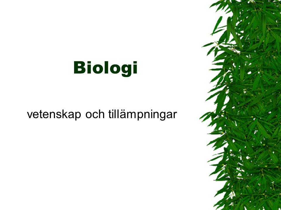 Biologi processer  Metabolism – Energi / upptag nyttjande  Generativa /alstrande – Tillväxt av individ eller av individer /skapandet av biologisktma