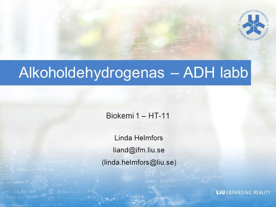 Dehydrogenaser Enzymer som katalyserar överföring av väte kallas med ett samlingsnamn för dehydrogenaser Alkoholdehydrogenas (ADH) katalyserar oxidation av alkoholer -> aldehyder ADH kräver närvaro av koenzymet NAD + för aktivitet ADH är ett gruppspecifikt enzym.