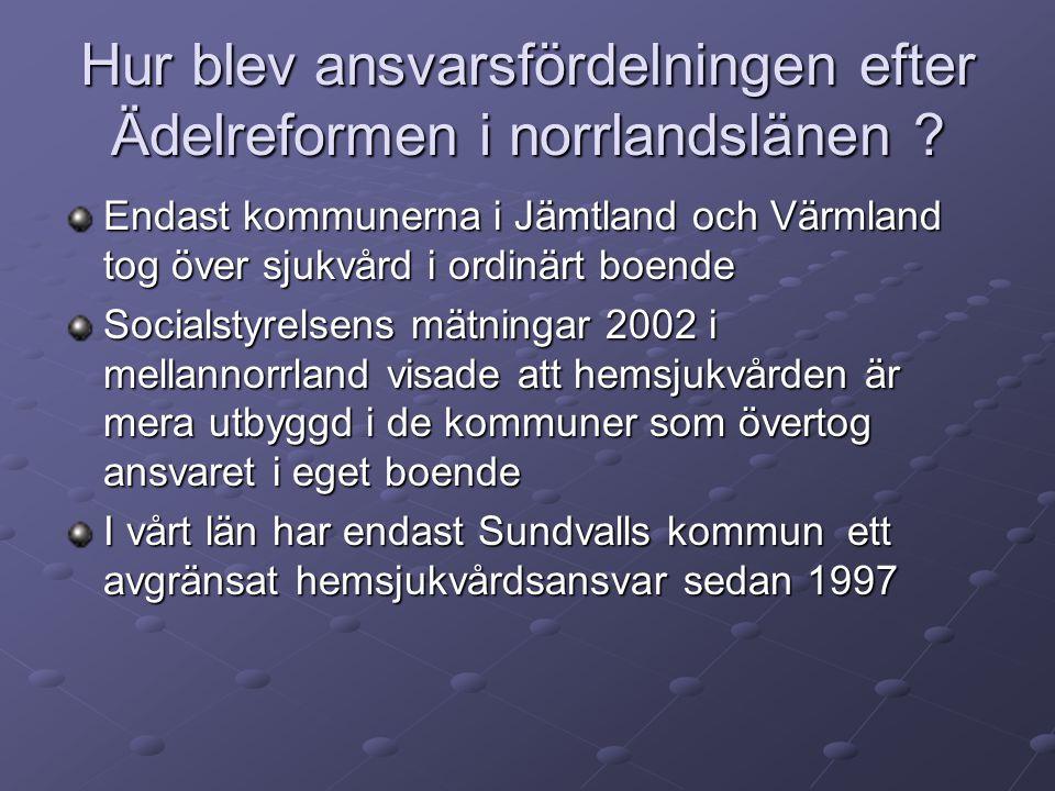Hur blev ansvarsfördelningen efter Ädelreformen i norrlandslänen .