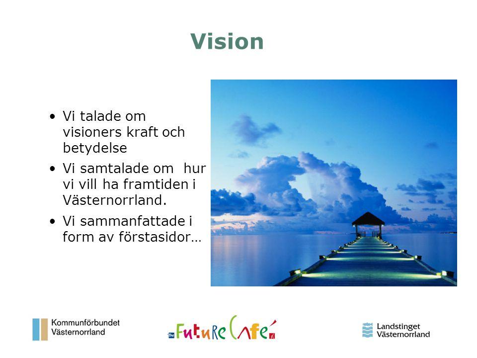 17 Vision Vi talade om visioners kraft och betydelse Vi samtalade om hur vi vill ha framtiden i Västernorrland. Vi sammanfattade i form av förstasidor