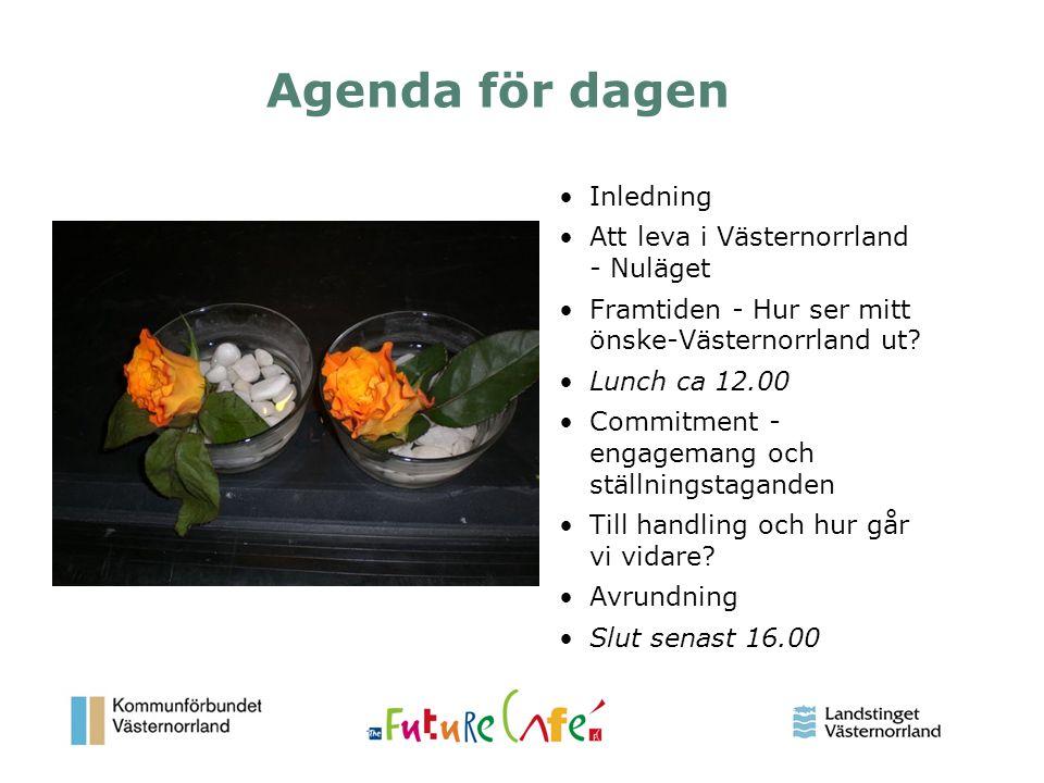 3 Agenda för dagen Inledning Att leva i Västernorrland - Nuläget Framtiden - Hur ser mitt önske-Västernorrland ut? Lunch ca 12.00 Commitment - engagem