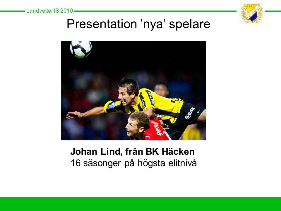Landvetter IS 2010 Presentation 'nya' spelare Johan Lind, från BK Häcken 16 säsonger på högsta elitnivå