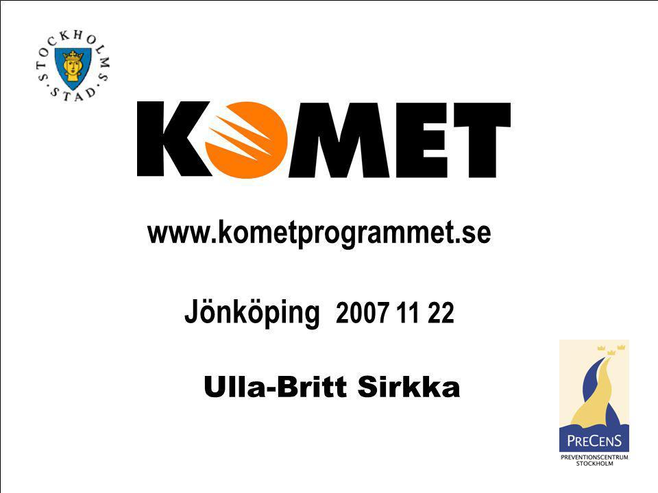 www.kometprogrammet.se Ulla-Britt Sirkka Jönköping 2007 11 22