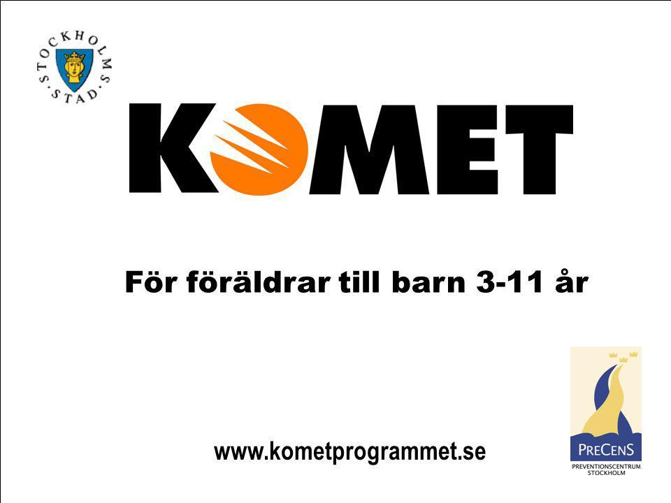 www.kometprogrammet.se För föräldrar till barn 3-11 år