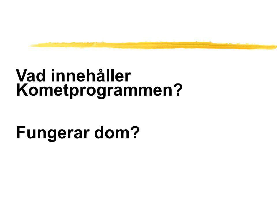 Vad innehåller Kometprogrammen? Fungerar dom?