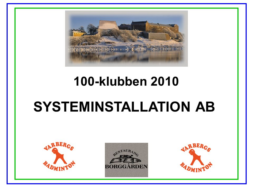 100-klubben 2010 SYSTEMINSTALLATION AB