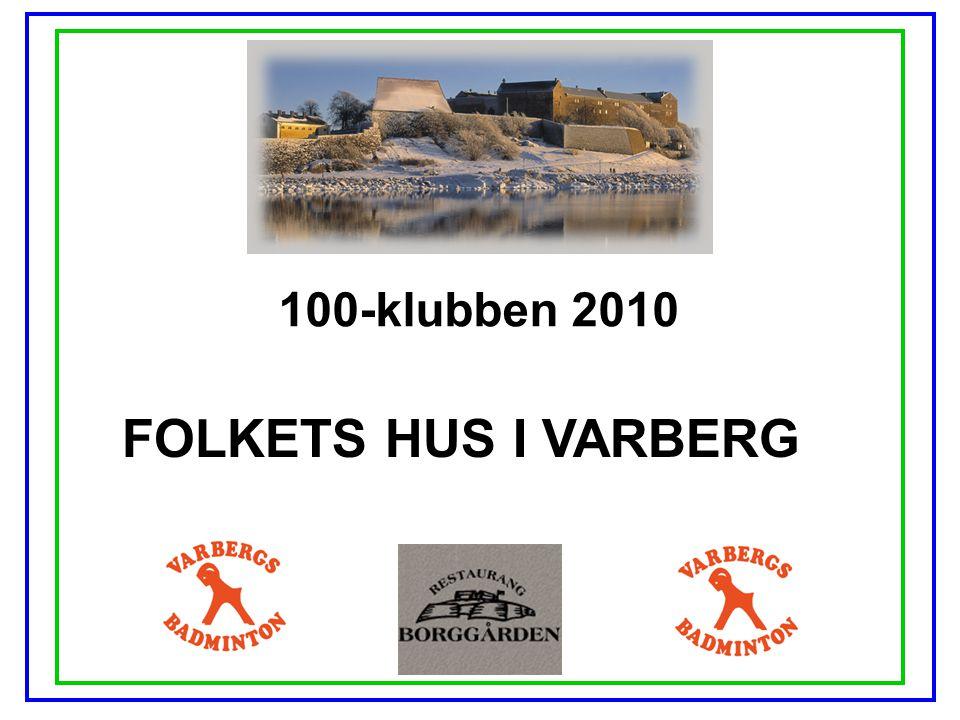 100-klubben 2010 FOLKETS HUS I VARBERG