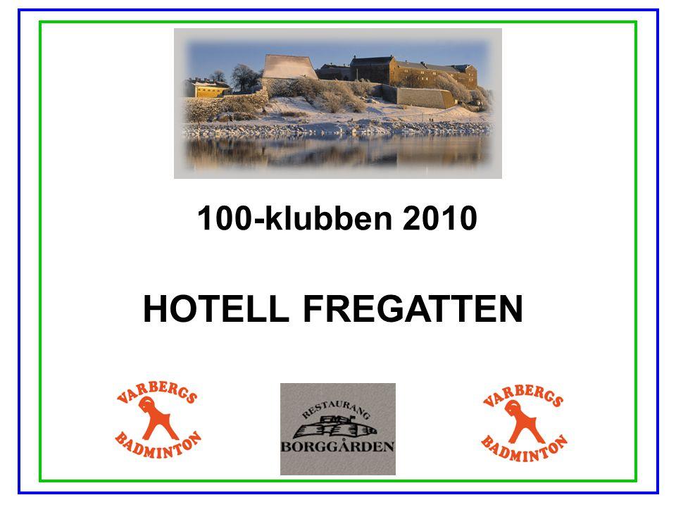 100-klubben 2010 HOTELL FREGATTEN