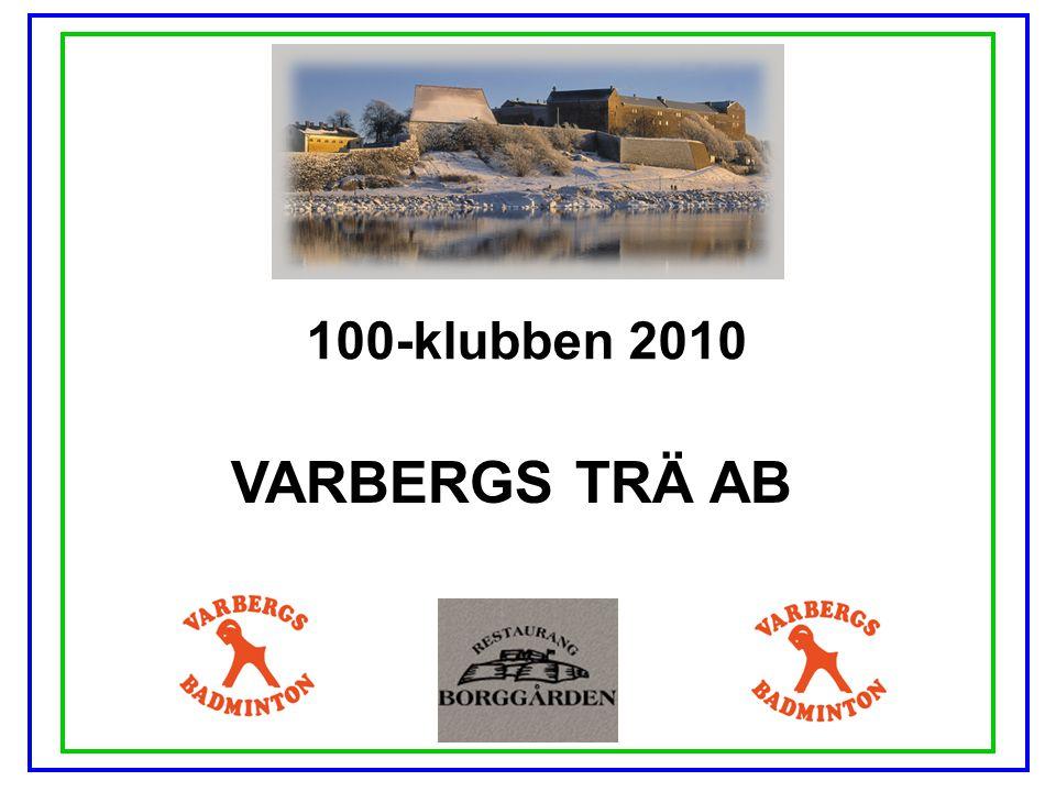 100-klubben 2010 VARBERGS TRÄ AB