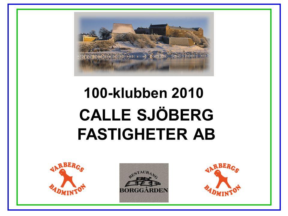 100-klubben 2010 CALLE SJÖBERG FASTIGHETER AB