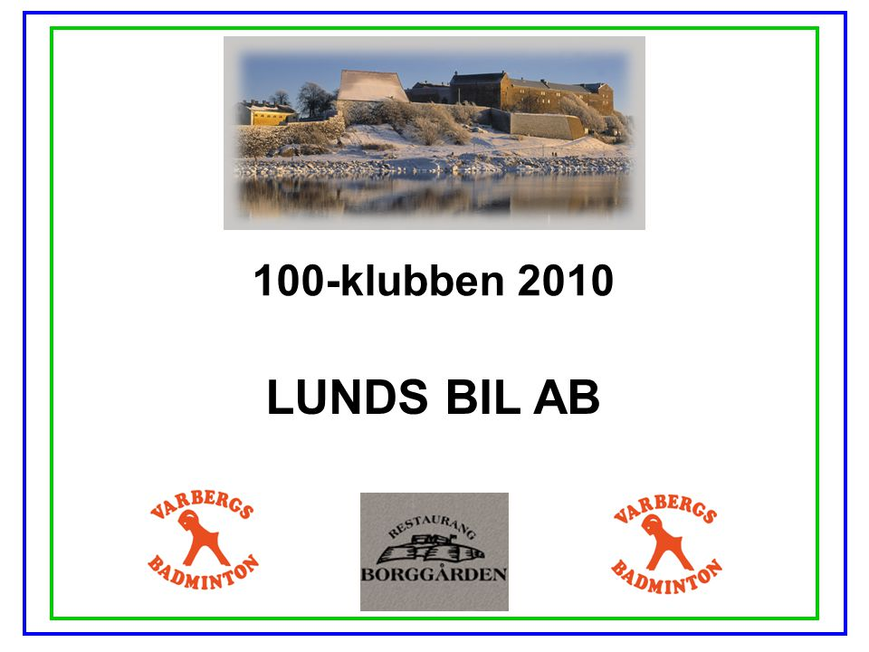 100-klubben 2010 LUNDS BIL AB