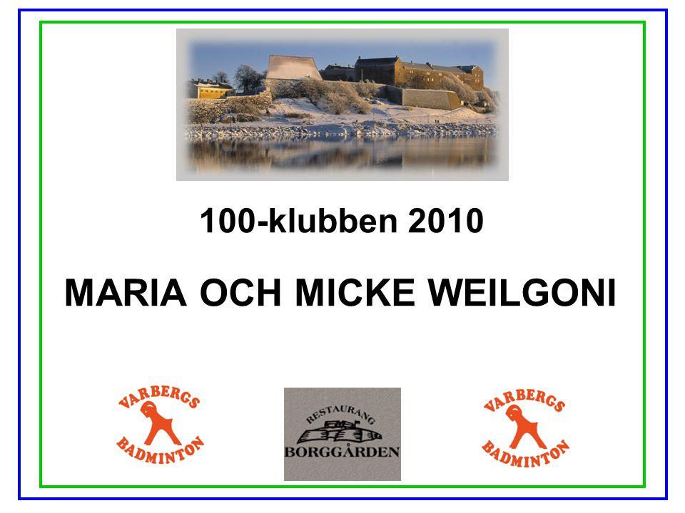 100-klubben 2010 MARIA OCH MICKE WEILGONI