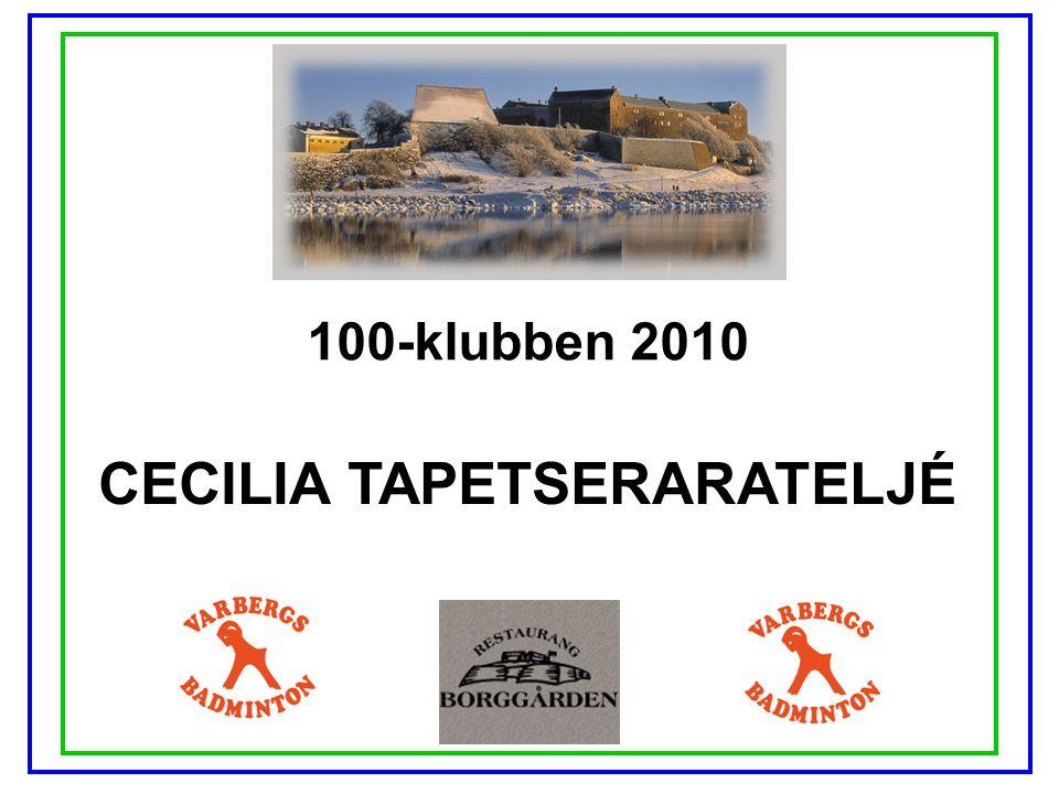 100-klubben 2010 CECILIA TAPETSERARATELJÉ