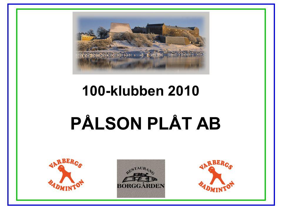 100-klubben 2010 PÅLSON PLÅT AB
