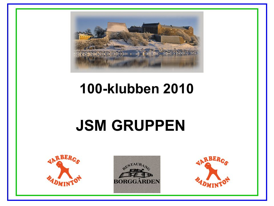 100-klubben 2010 JSM GRUPPEN