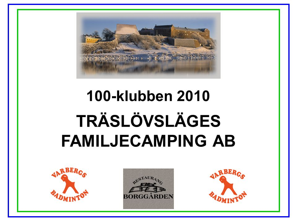 100-klubben 2010 BRAVIDA SVERIGE AB