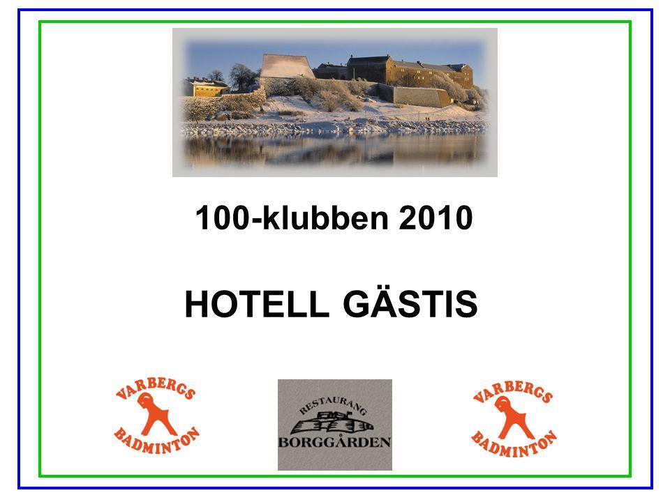 100-klubben 2010 HOTELL GÄSTIS