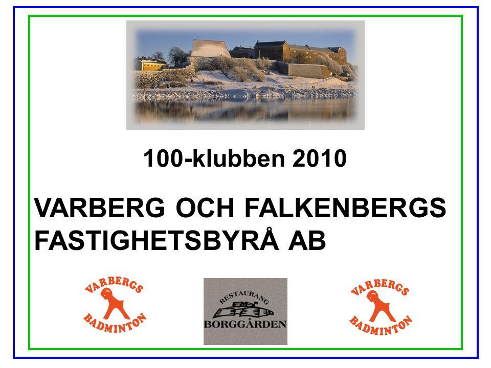 100-klubben 2010 VARBERG OCH FALKENBERGS FASTIGHETSBYRÅ AB