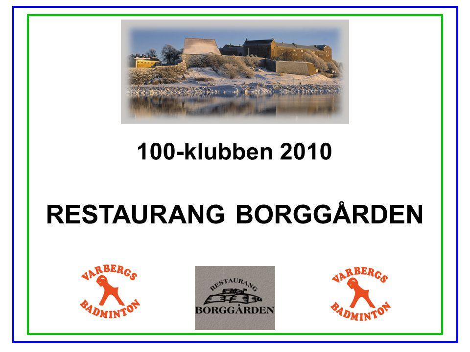 100-klubben 2010 RESTAURANG BORGGÅRDEN
