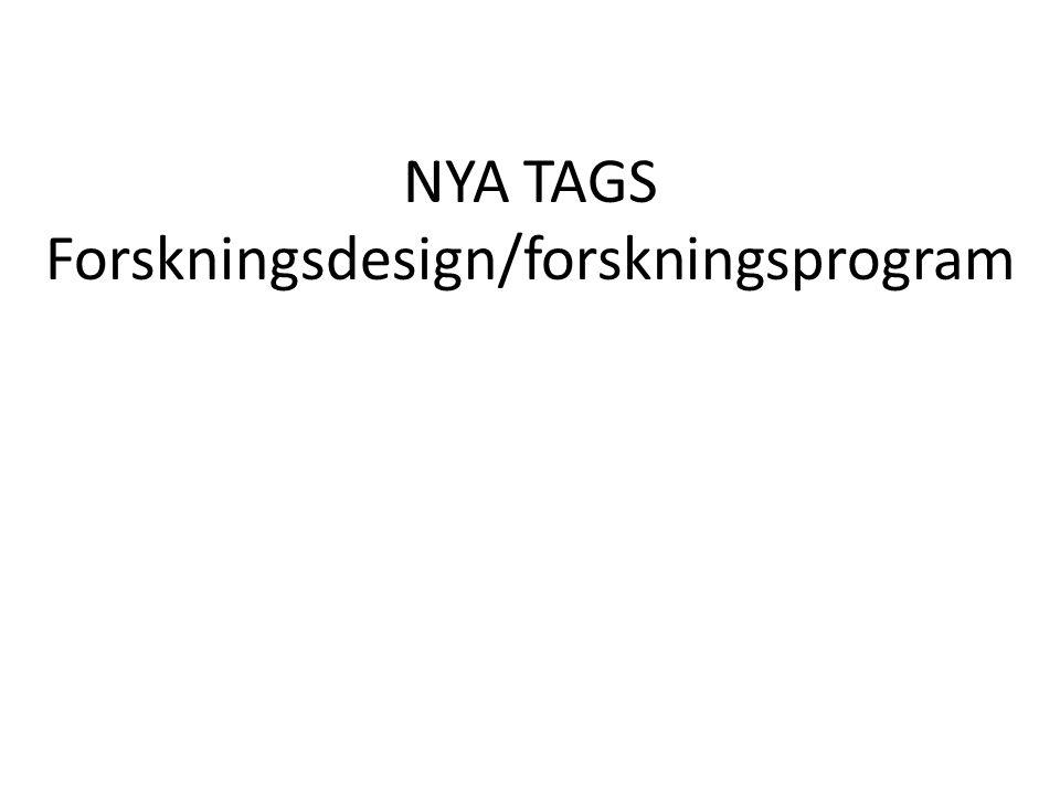 NYA TAGS Forskningsdesign/forskningsprogram