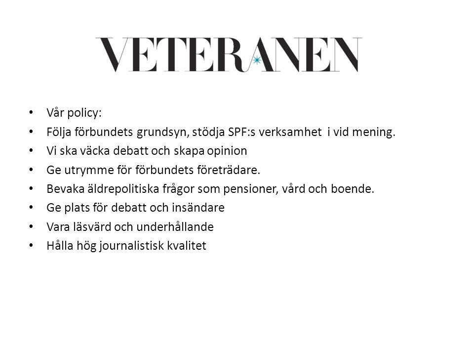 Veteranens policy Vår policy: Följa förbundets grundsyn, stödja SPF:s verksamhet i vid mening. Vi ska väcka debatt och skapa opinion Ge utrymme för fö