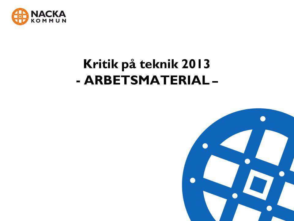 Kritik på teknik 2013 - ARBETSMATERIAL –
