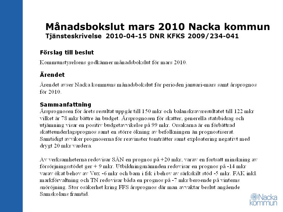 Månadsbokslut mars 2010 Nacka kommun Tjänsteskrivelse 2010-04-15 DNR KFKS 2009/234-041