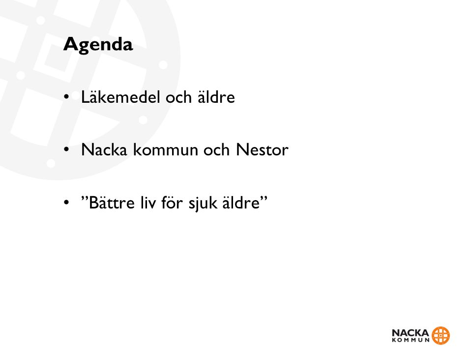 """Agenda Läkemedel och äldre Nacka kommun och Nestor """"Bättre liv för sjuk äldre"""""""