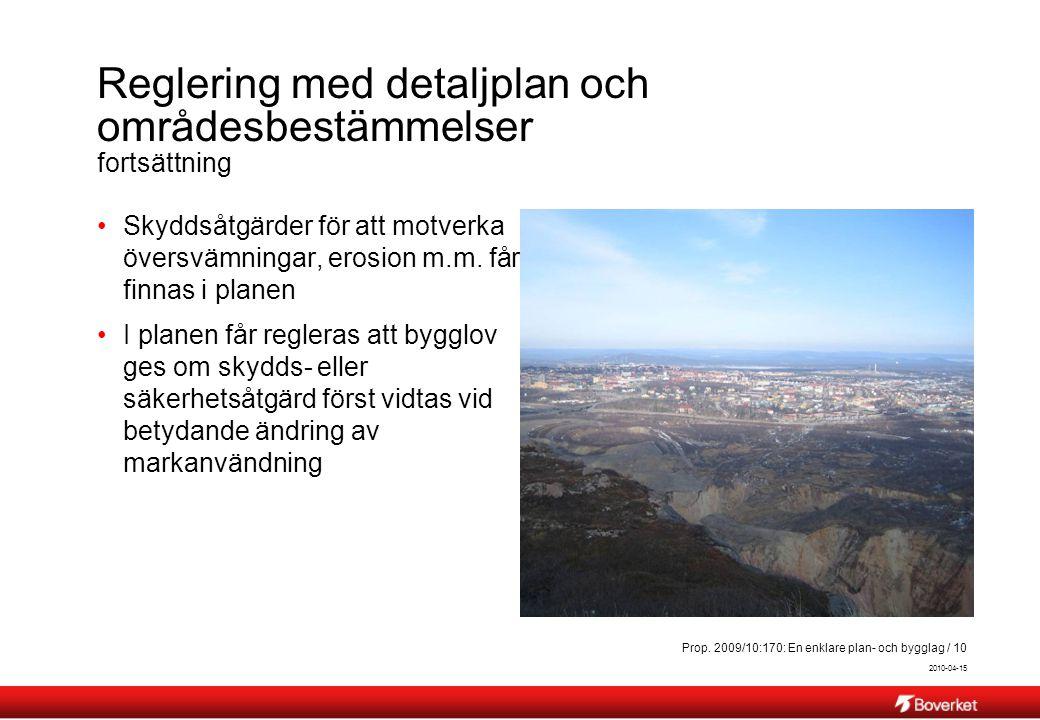 2010-04-15 Prop. 2009/10:170: En enklare plan- och bygglag / 10 Reglering med detaljplan och områdesbestämmelser fortsättning Skyddsåtgärder för att m