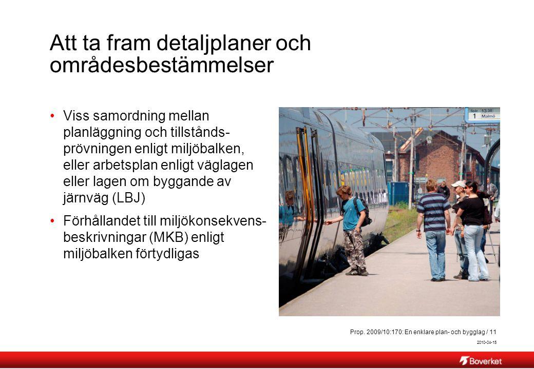 2010-04-15 Prop. 2009/10:170: En enklare plan- och bygglag / 11 Att ta fram detaljplaner och områdesbestämmelser Viss samordning mellan planläggning o