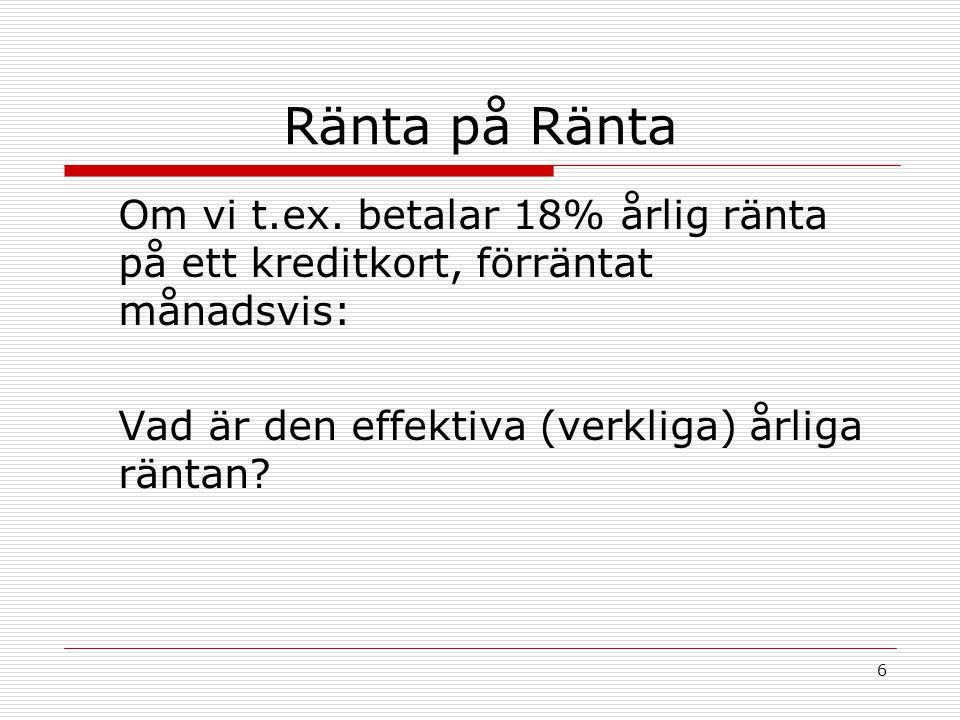 6 Ränta på Ränta Om vi t.ex.