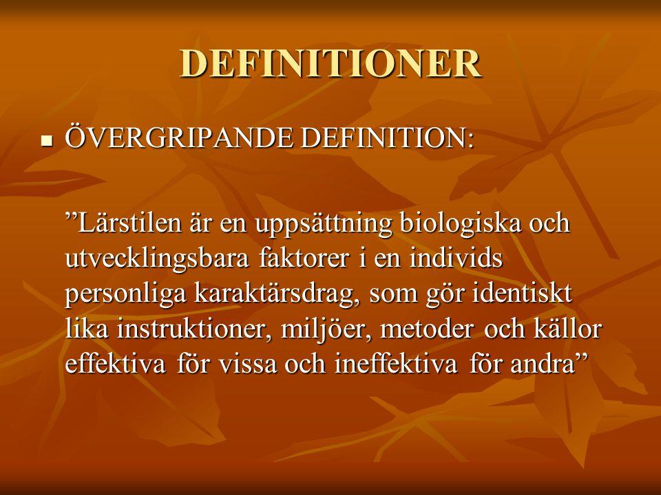 """DEFINITIONER ÖVERGRIPANDE DEFINITION: ÖVERGRIPANDE DEFINITION: """"Lärstilen är en uppsättning biologiska och utvecklingsbara faktorer i en individs pers"""