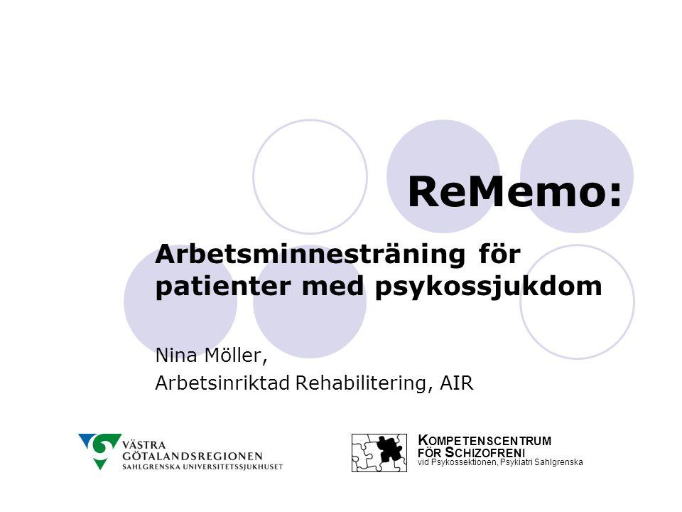Projektet – Syfte I projektform undersöka programmets tillämpbarhet vid psykossjukdom, genom att erbjuda öppen- och slutenvårdspatienter möjlighet att träna Undersöka om patienternas arbetsminnesfunktion förbättrades, samt titta på om deras fungerande i vardagen blev bättre Undersöka om ReMemo skulle kunna fungera som ett verktyg bland flera i rehabiliteringen av kognitiva funktionsstörningar vid psykossjukdom Syftet utformades mot bakgrund av de lovande resultat som arbets-minnesträningen visat på andra kliniska grupper