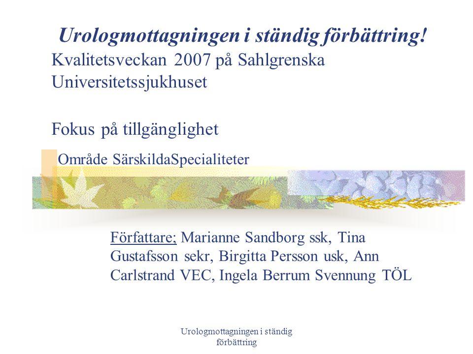 Urologmottagningen i ständig förbättring Urologmottagningen i ständig förbättring.