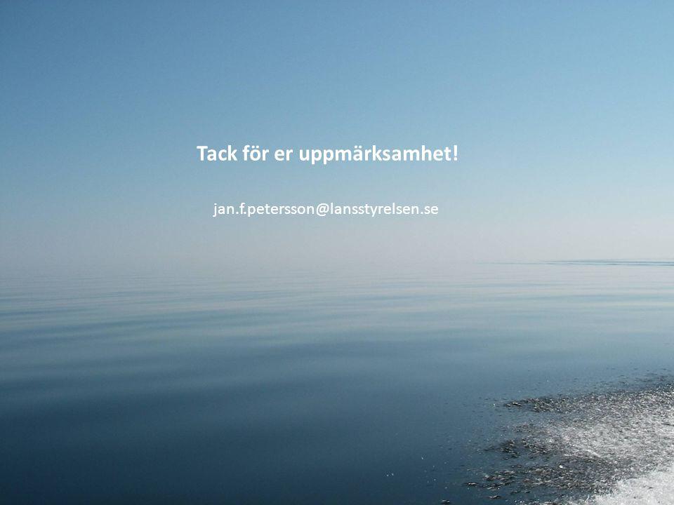 Tack för er uppmärksamhet! jan.f.petersson@lansstyrelsen.se