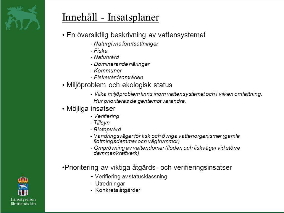 Innehåll - Insatsplaner En översiktlig beskrivning av vattensystemet - Naturgivna förutsättningar - Fiske - Naturvård - Dominerande näringar - Kommune