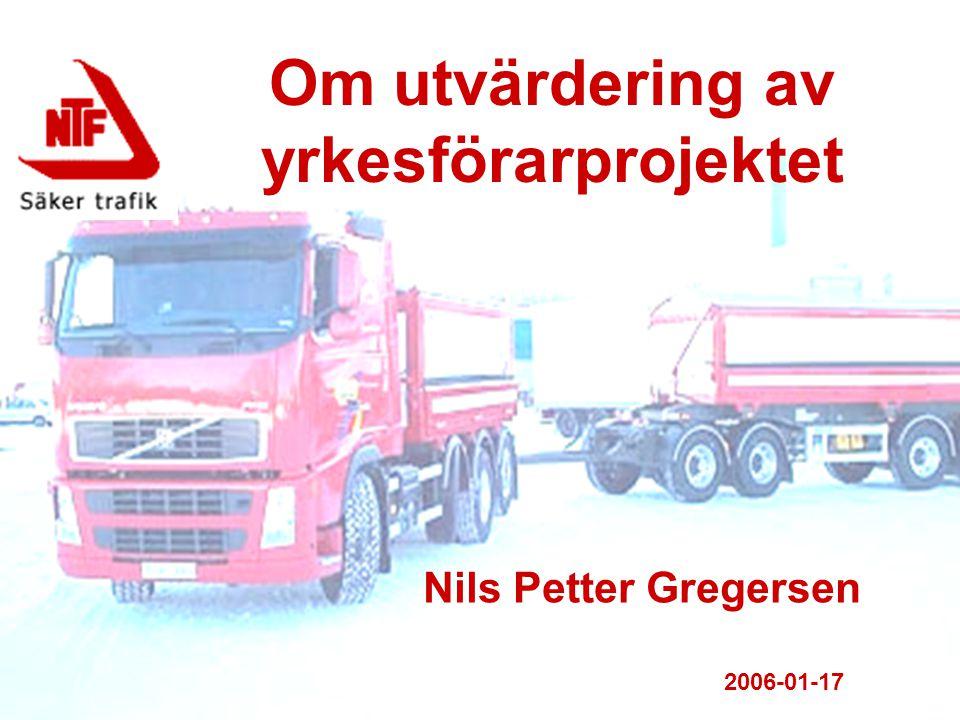 Om utvärdering av yrkesförarprojektet Nils Petter Gregersen 2006-01-17