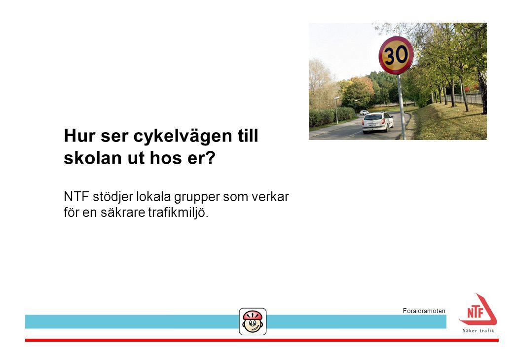 NTF stödjer lokala grupper som verkar för en säkrare trafikmiljö. Hur ser cykelvägen till skolan ut hos er? Föräldramöten