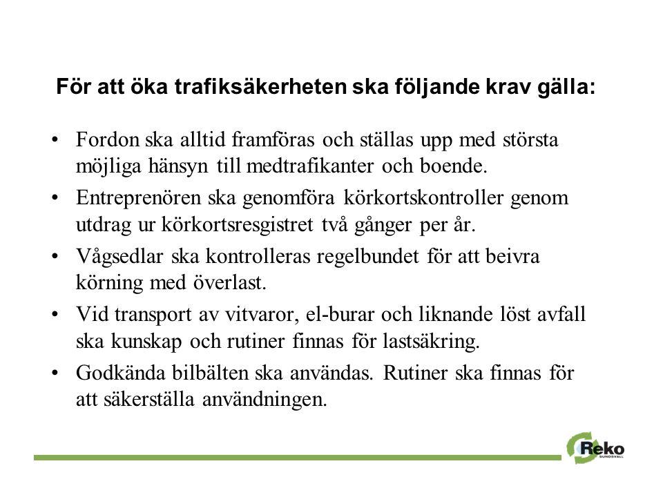 För att öka trafiksäkerheten ska följande krav gälla: Fordon ska alltid framföras och ställas upp med största möjliga hänsyn till medtrafikanter och boende.