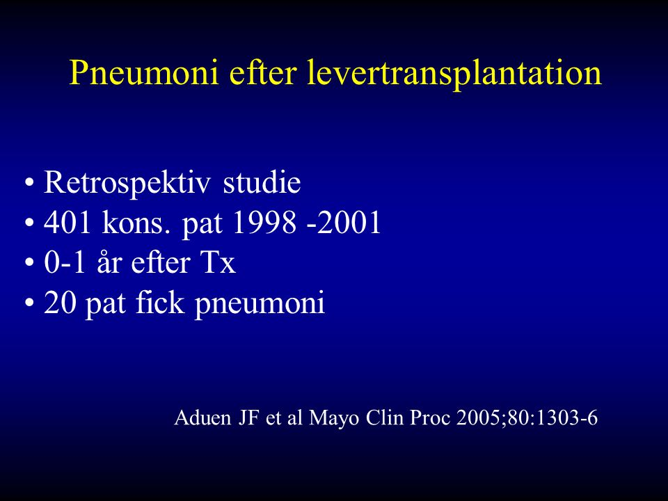 Pneumoni efter levertransplantation Retrospektiv studie 401 kons.