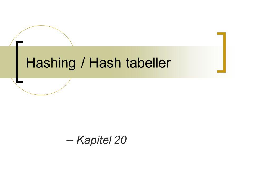 Hashing / Hash tabeller -- Kapitel 20