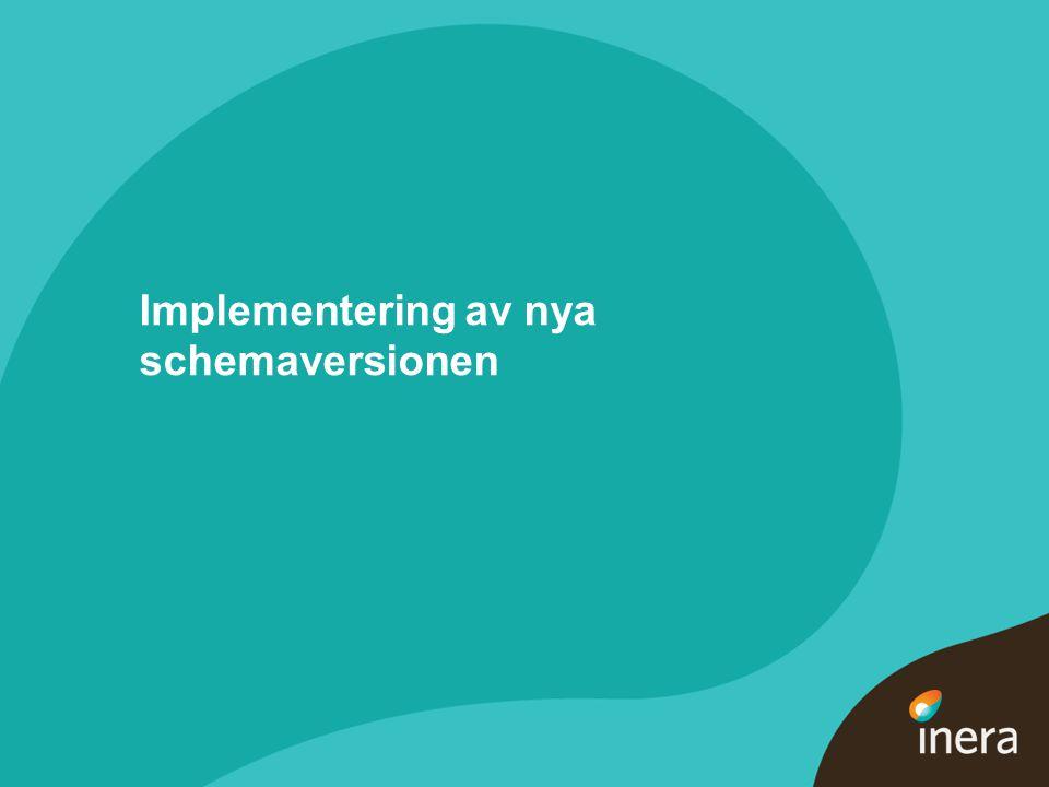 8 Implementering av nya schemaversionen