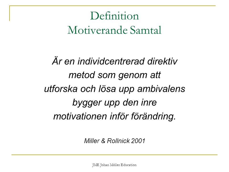 JME Johan Möller Education Definition Motiverande Samtal Är en individcentrerad direktiv metod som genom att utforska och lösa upp ambivalens bygger u